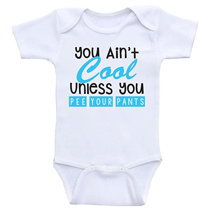 ba6612efe Heart Co Designs Funny Baby Clothes You Ain't Cool Unless You Pee Your Pants