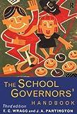 The School Governors' Handbook, J A Partington, J. A. Partington, Prof E C Wragg, E. C. Wragg, 0415127076