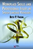 Work-Place Skills and Professional Issues in Speech-Language Pathology