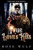 True Love's Kiss (Naughty Fairy Tales Book 0)