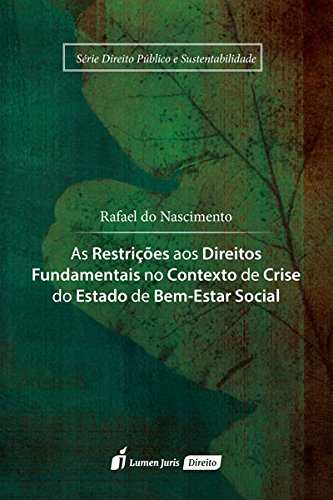 As Restrições aos Direitos Fundamentais no Contexto de Crise do Estado de Bem-Estar Social