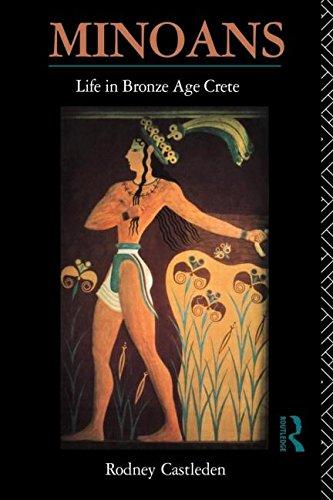 Minoans: Life in Bronze Age Crete
