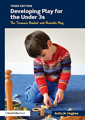 Download Developing Play for the Under 3s: The Treasure Basket and Heuristic Play Pdf