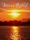Stress Relief - Relaxation, Meditation, Spiritual Healing, and Sleep