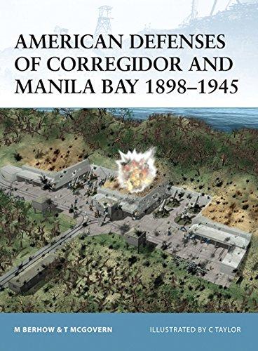 American Defenses of Corregidor and Manila Bay 18981945 (Fortress)