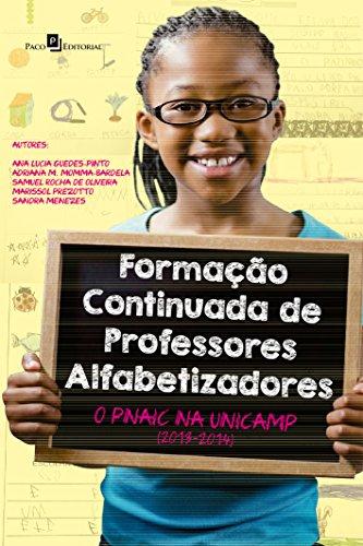 Formação Continuada de Professores Alfabetizadores. O PNAIC na Unicamp