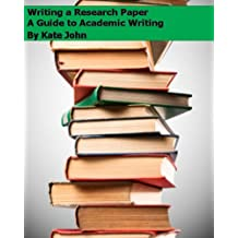 Writing a Research Paper : A Guide to Academic Writing