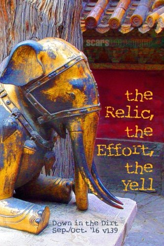 the Relic, the Effort, the Yell: