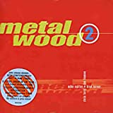 Metalwood 2