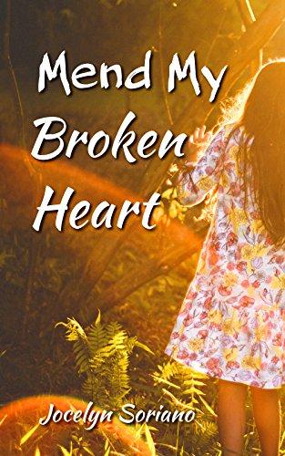 Mend my broken heart a spiritual yet practical approach to mend my broken heart a spiritual yet practical approach to healing moving on and fandeluxe PDF