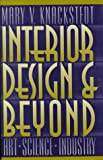 img - for Interior Design and Beyond: Art, Science, Industry by Mary V. Knackstedt (1995-05-18) book / textbook / text book
