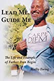 Lead Me, Guide Me: The Life and Example of Father