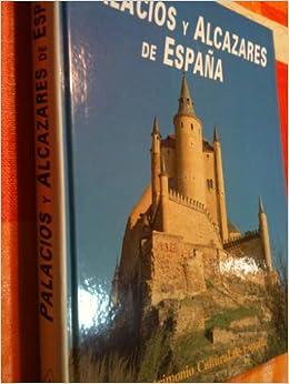 Palacios y alcázares de España Patrimonio cultural de España: Amazon.es: Reyes Gomez, Fermin, Cuellar: Libros