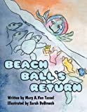 Beach Ball's Return, Mary A. Van Tassel, 145122124X