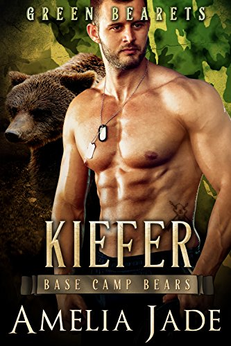 Green Bearets: Kiefer (A Paranormal Shape Shifter Romance) (Base Camp Bears Book 5) by [Jade, Amelia]
