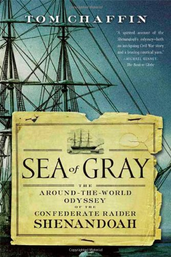 Image result for Sea of Gray: The Around-the-World Odyssey of the Confederate Raider Shenandoah,