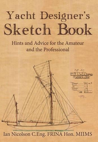 - Yacht Designer's Sketch Book: Hints and Advice for the Amateur and the Professional