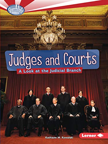 Judges and Courts: A Look at the Judicial Branch (Searchlight Books TM _ How Does Government Work?)