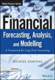Financial Forecasting, Analysis and Modelling, Michael Samonas, 1118921089