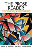 The Prose Reader : Essays for Thinking, Reading, and Writing, Flachmann, Michael and Flachmann, Kim, 0321881087