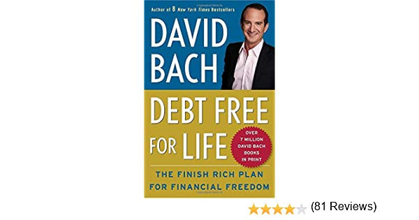 Debt Free For Life: The Finish Rich Plan for Financial Freedom ...
