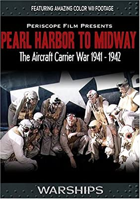 "Pearl Harbor to Midway Featuring John Ford's ""Battle of Midway"""
