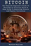 img - for Bitcoin: The Complete Beginner's Guide To Earnings on Bitcoins, Quick & Easy Guide To Mastering Bitcoin and Digital Currencies book / textbook / text book