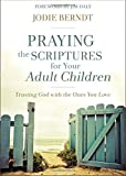 #6: Praying the Scriptures for Your Adult Children: Trusting God with the Ones You Love