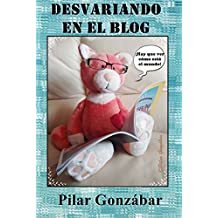 Desvariando en el blog (Spanish Edition)
