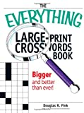 The Everything Large-Print Crosswords Book, Douglas R. Fink, 1593376448