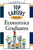 Top Careers for Economics Graduates, Facts on File, Inc. Staff, 0816055661