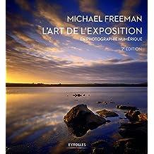 ART DE L'EXPOSITION EN PHOTOGRAPHIE NUMÉRIQUE (L') 2E ÉD.