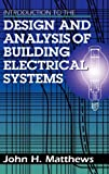 Introduction to the Design and Analysis of Building Electrical Systems (Electrical Engineering)