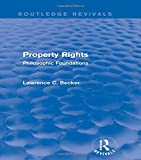 img - for Property Rights (Routledge Revivals): Philosophic Foundations book / textbook / text book
