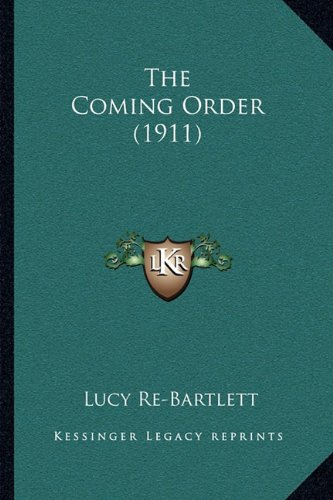 The Coming Order (1911) pdf