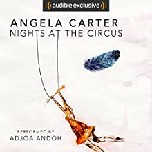 Nights at the Circus Audiobook by Angela Carter Narrated by Adjoa Andoh