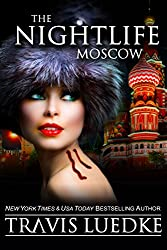 The Nightlife Moscow (Urban Fantasy and Paranormal Suspense) (The Nightlife Series Book 5)