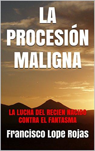 Amazon.com: LA PROCESIÓN MALIGNA: LA LUCHA DEL RECIEN NACIDO CONTRA ...