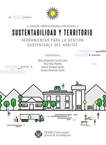 Sustentabilidad y territorio : herramientas para la gestión sustentable del hábitat (Hábitat Sustentable Contemporáneo) (Spanish Edition)