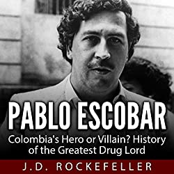 Pablo Escobar: Colombia's Hero or Villain?