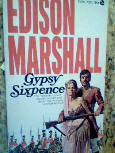 Gypsy Sixpence by Edison Marshall