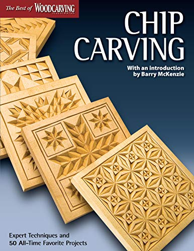 Chip Carving (Best of WCI): Expert Techniques and 50 All-Time Favorite Projects (Fox Chapel Publishing) (The Best of Woodcarving Illustrated) (Best Wood For Carving Uk)