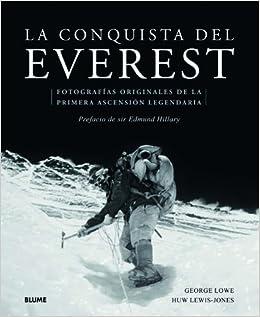 La Conquista Del Everest. Fotografías Originales De La Primera ...
