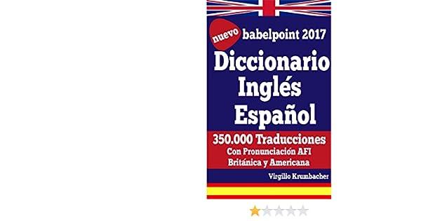 Diccionario Inglés Español - babelpoint 2017: con pronunciación ...
