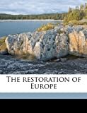 The Restoration of Europe, Alfred Hermann Fried and Lewis Gannett, 1149976705
