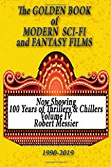 The GOLDEN BOOK of MODERN SCI-FI-& FANTASY FILMS (100 Years of Thrillers and Chillers) Paperback