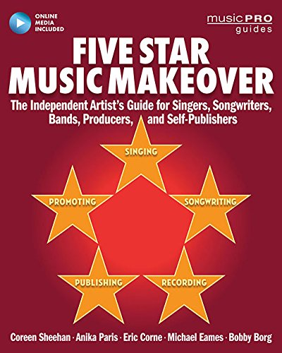 Singers Guide (Five Star Music Makeover: The Independent Artist's Guide for Singers, Songwriters, Bands, Producers, and Self-Publishers (Online Media) (Music Pro Guides))