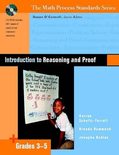 Process Math Standards Series (Introduction to Reasoning and Proof, Grades 3-5 (The Math Process Standards Series))