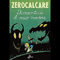 Dimentica il mio nome (Italian Edition)