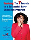 7 Secrets to a Successful Early Childhood Program, Michael Hubler and Lillian Hubler, 1496183126